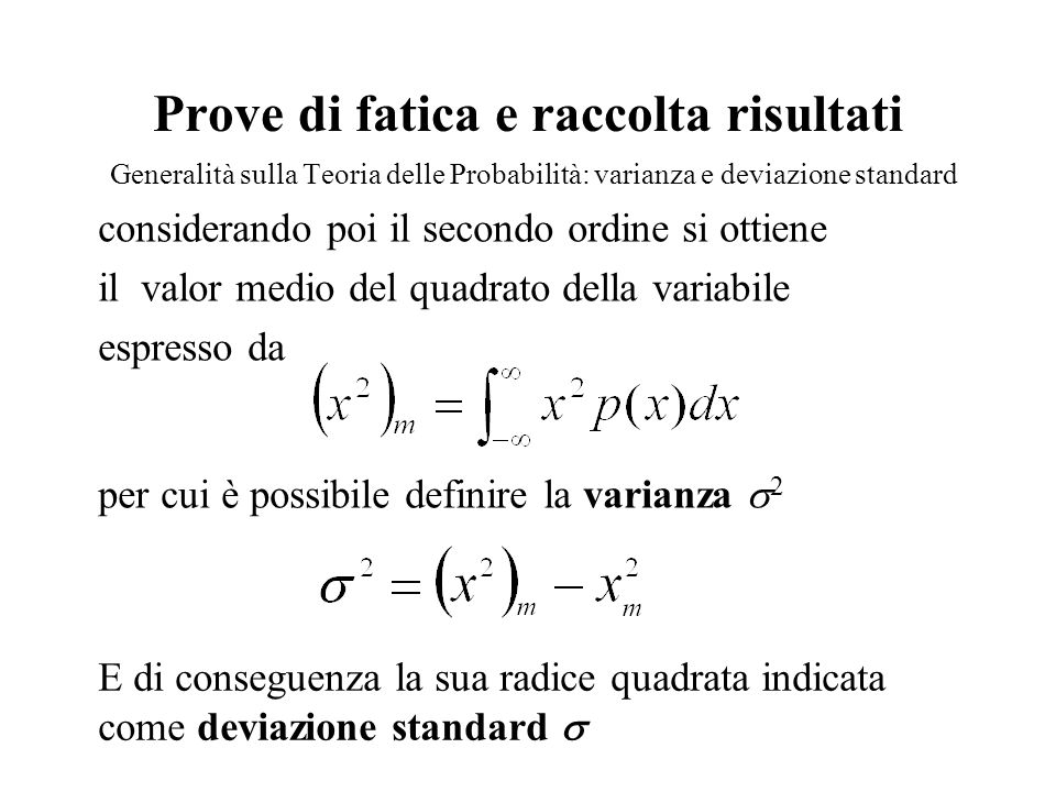 Prove di fatica e raccolta risultati Generalità sulla Teoria delle Probabilità: varianza e deviazione standard