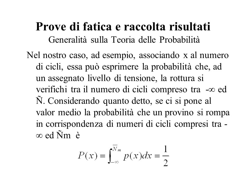 Prove di fatica e raccolta risultati Generalità sulla Teoria delle Probabilità