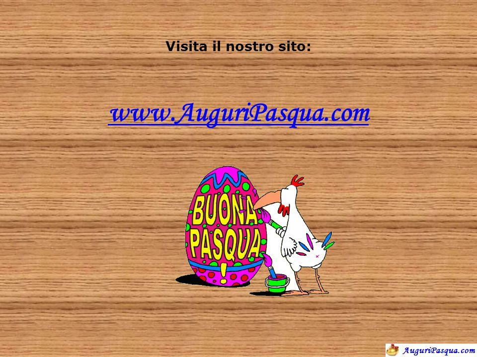 Visita il nostro sito: www.AuguriPasqua.com