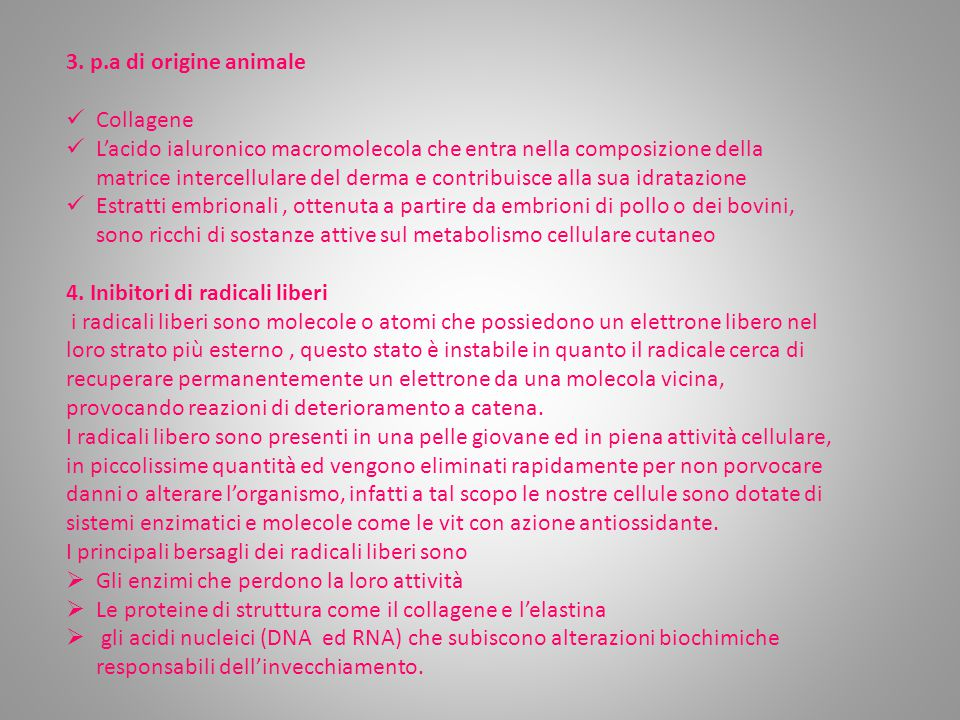 3. p.a di origine animale Collagene.