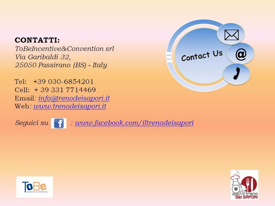 CONTATTI: ToBeIncentive&Convention srl Via Garibaldi 32,