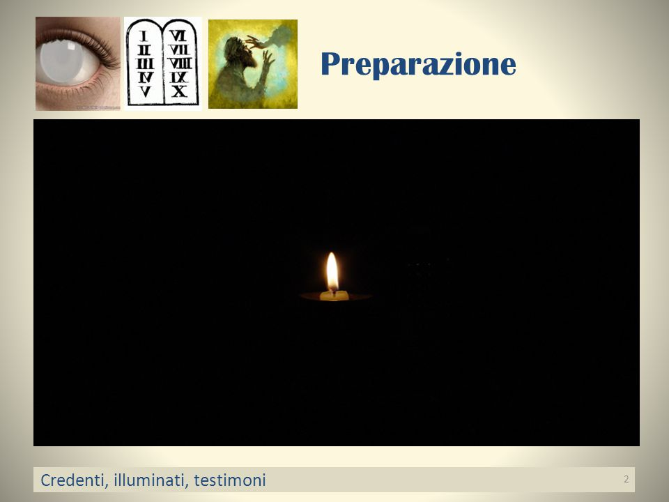 Preparazione Credenti, illuminati, testimoni