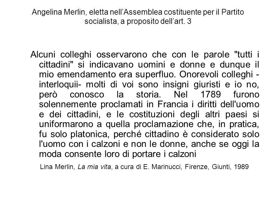 Angelina Merlin, eletta nell'Assemblea costituente per il Partito socialista, a proposito dell'art. 3