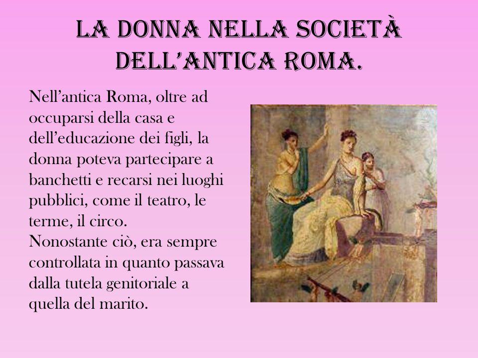 La donna nella società dell'antica Roma.