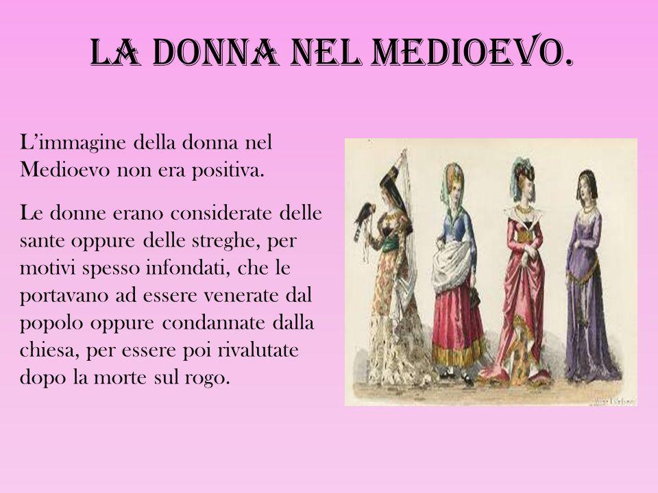 La donna nel Medioevo. L'immagine della donna nel Medioevo non era positiva.