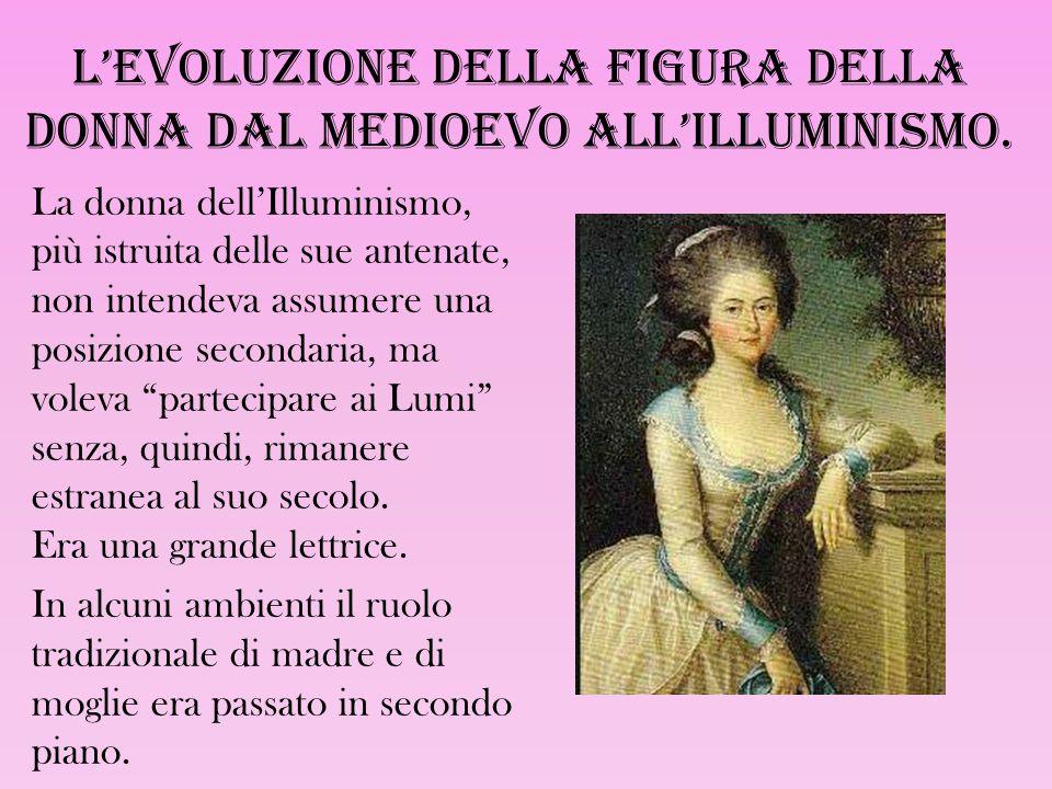 L'evoluzione della figura della donna dal Medioevo all'Illuminismo.