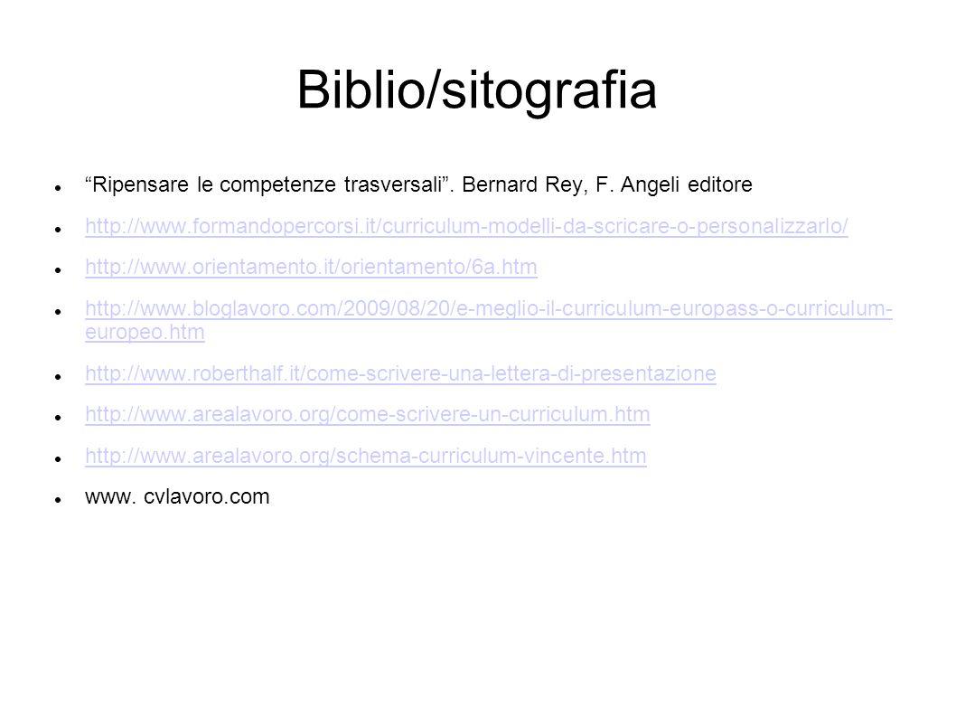 Biblio/sitografia Ripensare le competenze trasversali . Bernard Rey, F. Angeli editore.