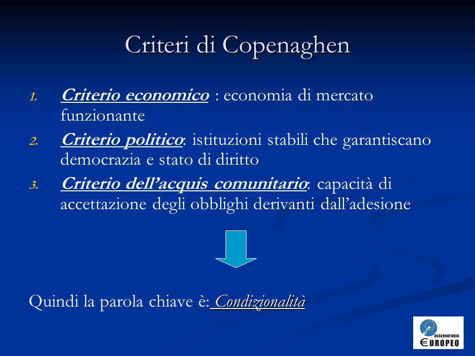 Criteri di Copenaghen Criterio economico : economia di mercato funzionante.