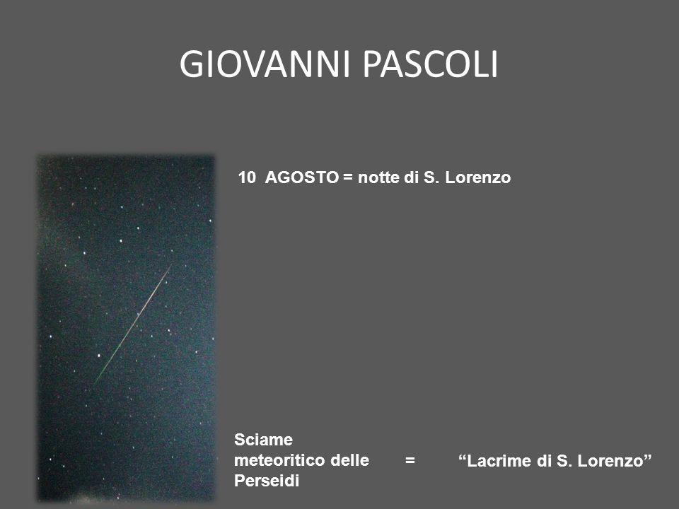 GIOVANNI PASCOLI 10 AGOSTO = notte di S. Lorenzo