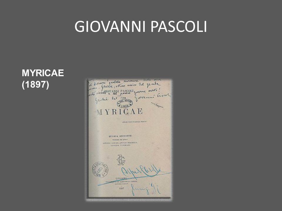 GIOVANNI PASCOLI MYRICAE (1897)