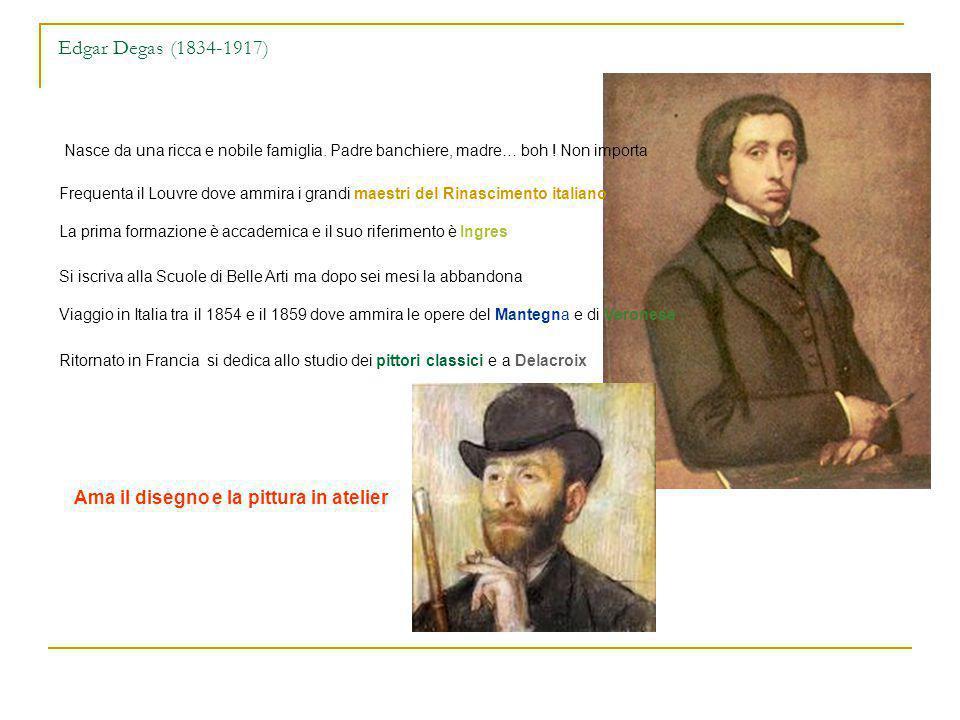 Edgar Degas (1834-1917) Ama il disegno e la pittura in atelier