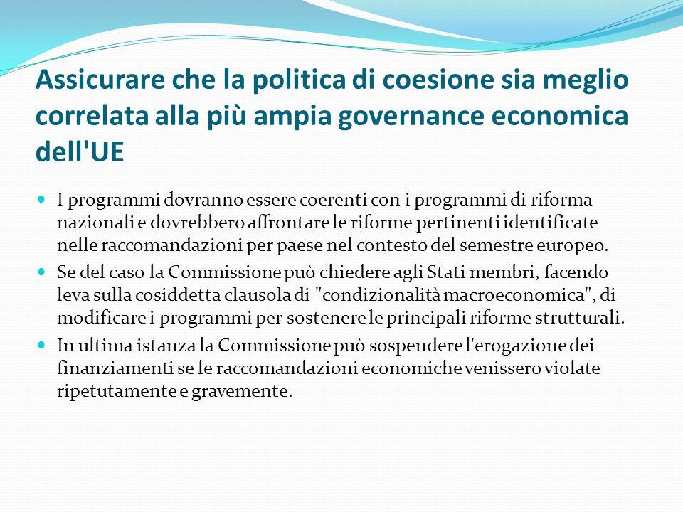 Assicurare che la politica di coesione sia meglio correlata alla più ampia governance economica dell UE