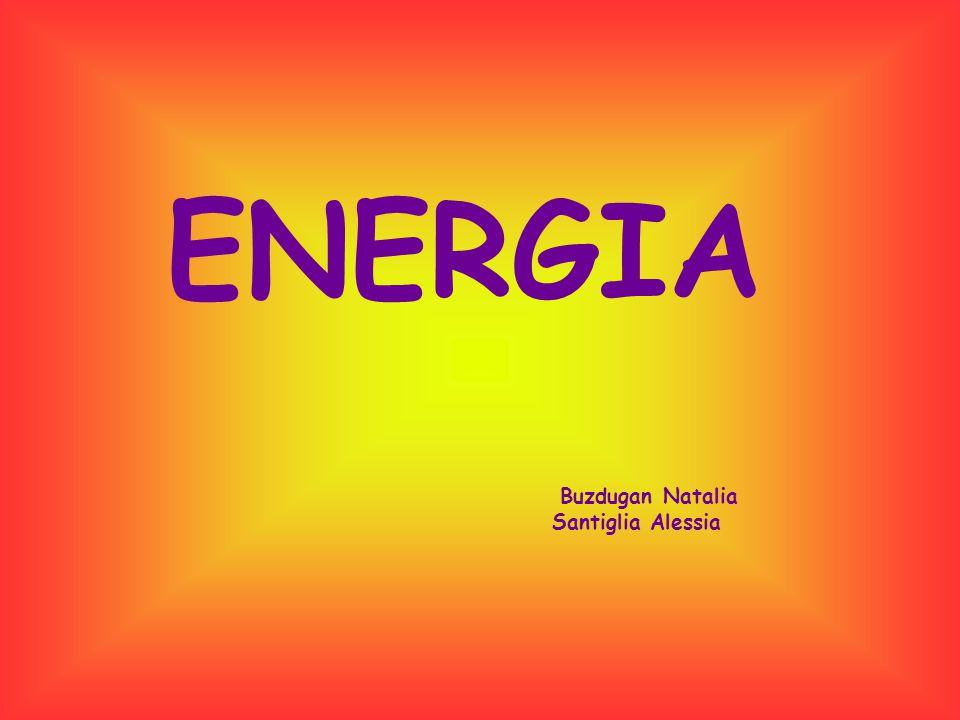ENERGIA Buzdugan Natalia Santiglia Alessia