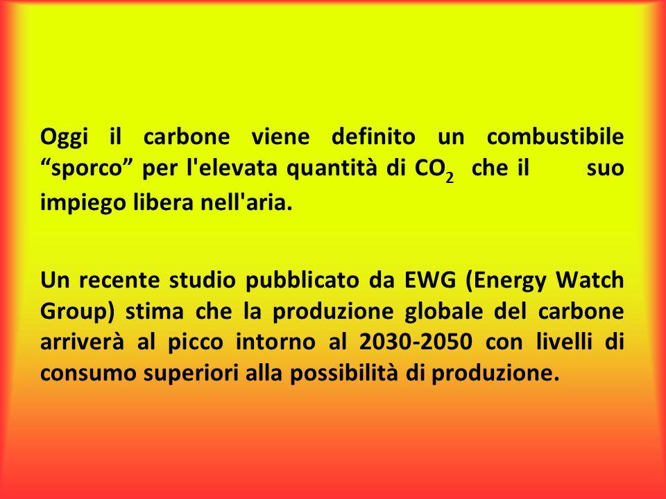 Oggi il carbone viene definito un combustibile sporco per l elevata quantità di CO2 che il suo impiego libera nell aria.
