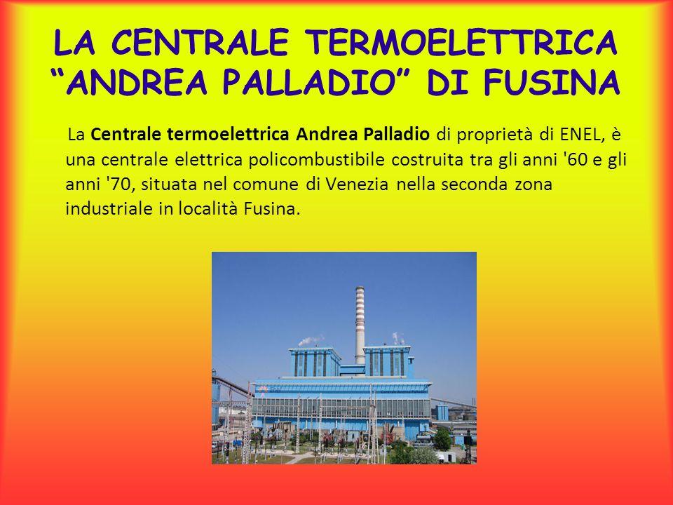 LA CENTRALE TERMOELETTRICA ANDREA PALLADIO DI FUSINA