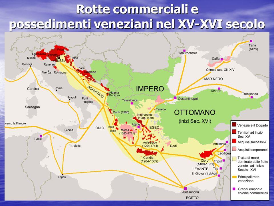 Rotte commerciali e possedimenti veneziani nel XV-XVI secolo