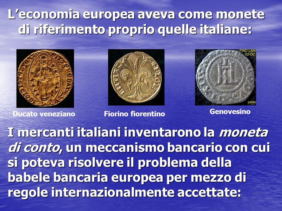 L'economia europea aveva come monete di riferimento proprio quelle italiane:
