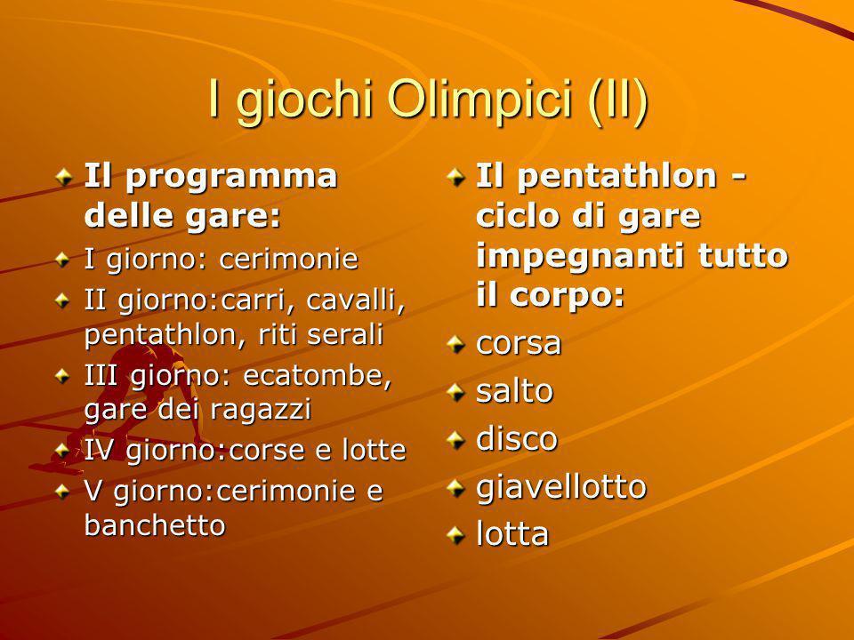 I giochi Olimpici (II) Il programma delle gare: