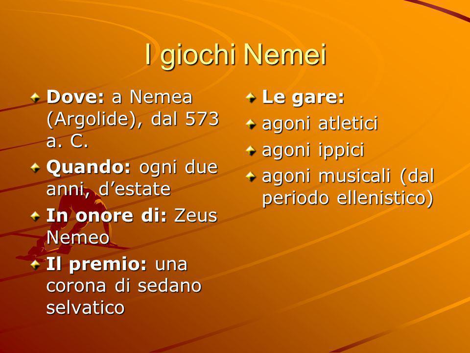 I giochi Nemei Dove: a Nemea (Argolide), dal 573 a. C.