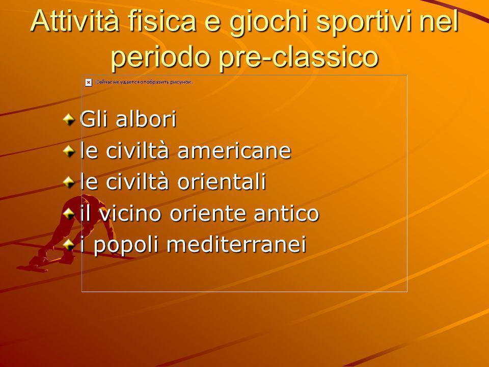 Attività fisica e giochi sportivi nel periodo pre-classico