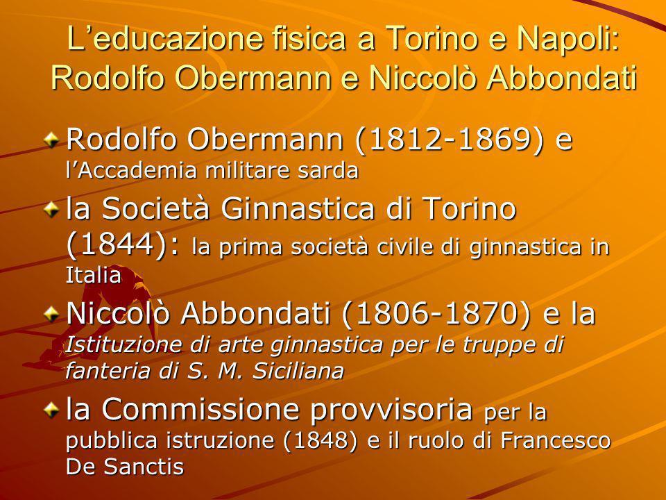 L'educazione fisica a Torino e Napoli: Rodolfo Obermann e Niccolò Abbondati