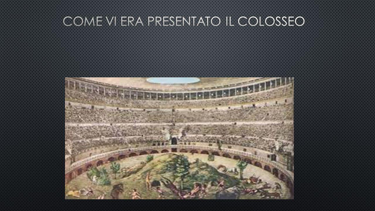 Come vi era presentato il Colosseo