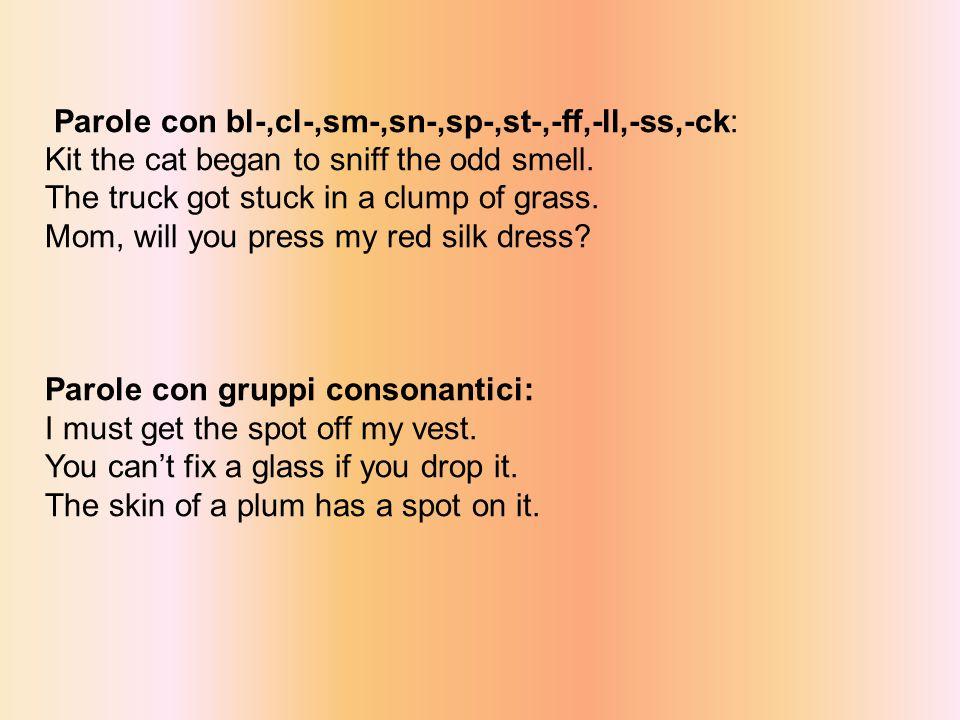 Parole con bl-,cl-,sm-,sn-,sp-,st-,-ff,-ll,-ss,-ck: