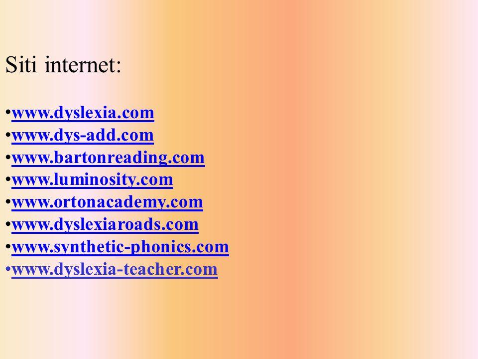 Siti internet: www.dyslexia.com www.dys-add.com www.bartonreading.com