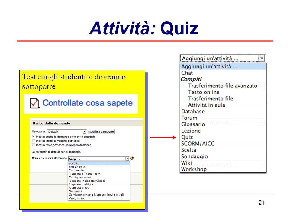 Attività: Quiz Test cui gli studenti si dovranno sottoporre
