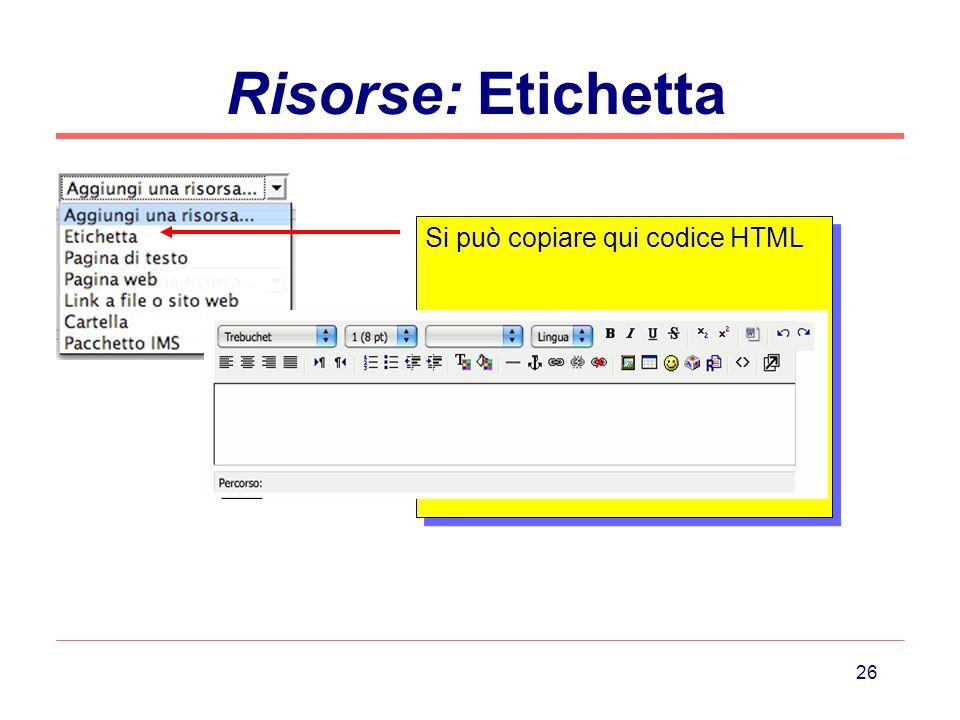 Risorse: Etichetta Si può copiare qui codice HTML