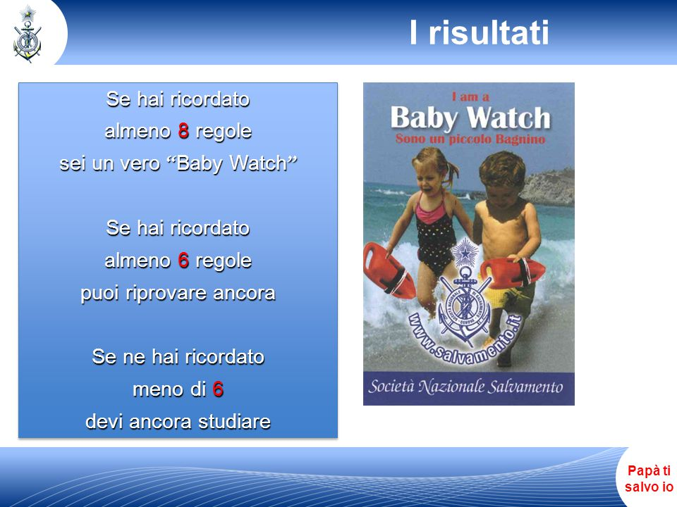 sei un vero Baby Watch