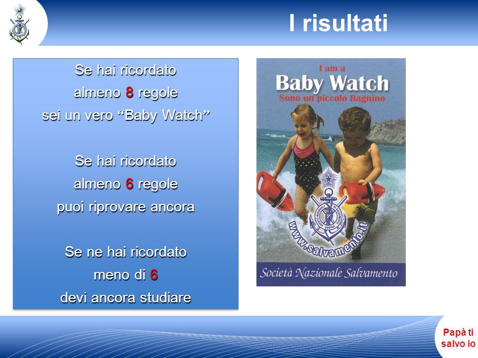 sei un vero Baby Watch