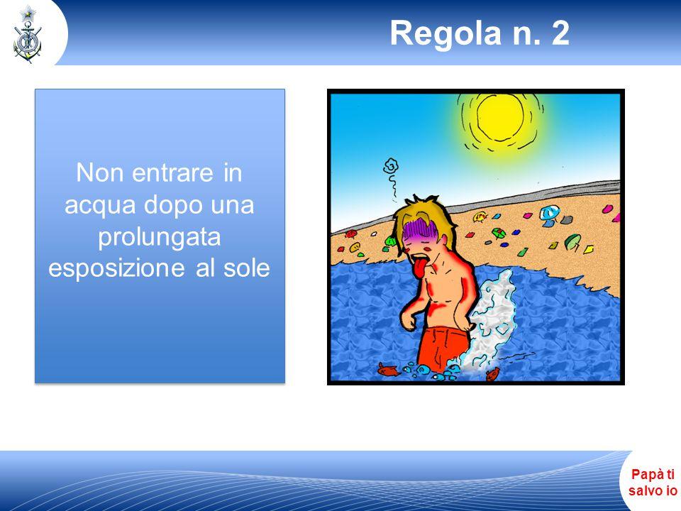 Non entrare in acqua dopo una prolungata esposizione al sole