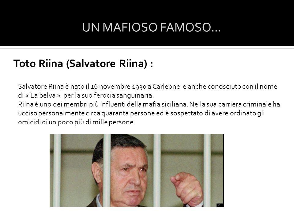 UN MAFIOSO FAMOSO... Toto Riina (Salvatore Riina) :
