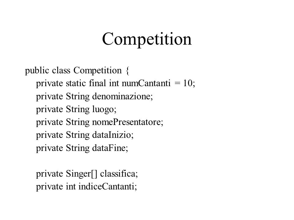 Competition public class Competition {