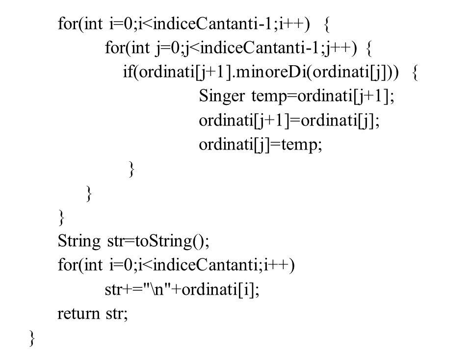for(int i=0;i<indiceCantanti-1;i++) {