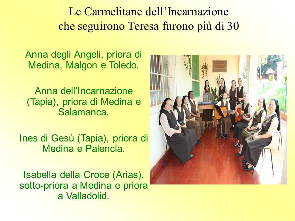 Le Carmelitane dell'Incarnazione che seguirono Teresa furono più di 30