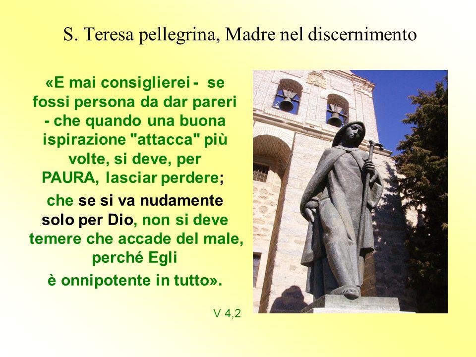 S. Teresa pellegrina, Madre nel discernimento