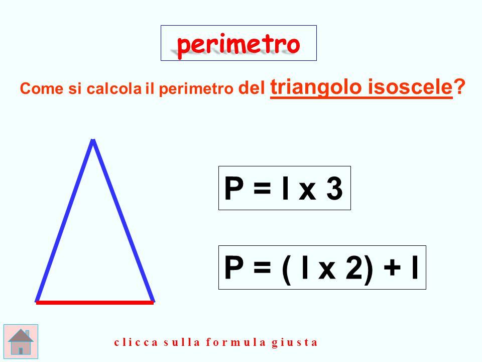 P = l x 3 P = ( l x 2) + l perimetro