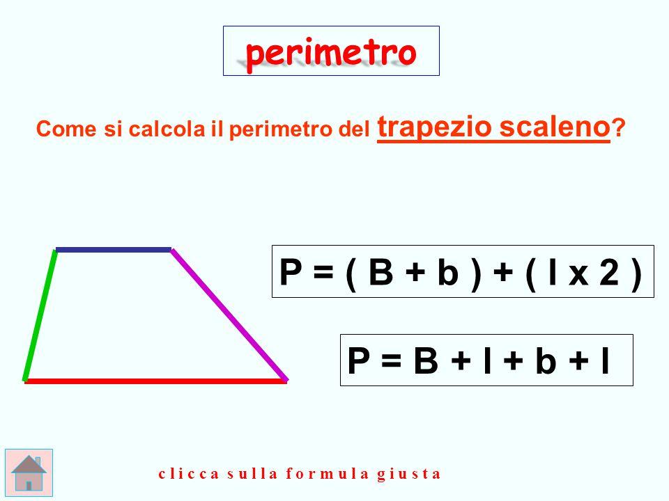 perimetro P = ( B + b ) + ( l x 2 ) P = B + l + b + l