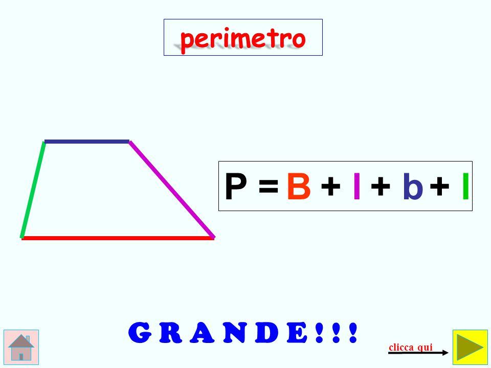 perimetro P = B + l + b + l G R A N D E ! ! ! clicca qui