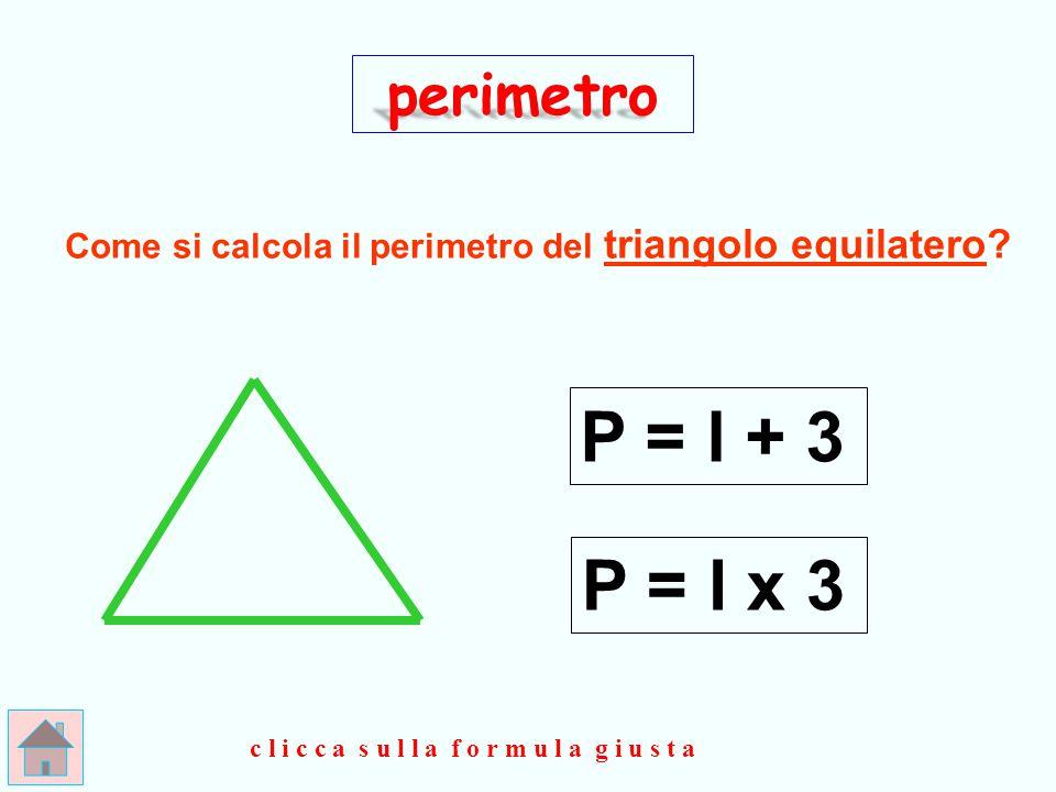 perimetro Come si calcola il perimetro del triangolo equilatero.