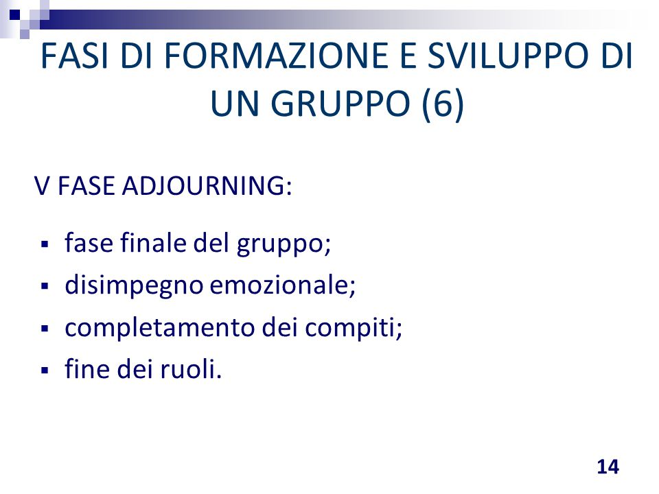 FASI DI FORMAZIONE E SVILUPPO DI UN GRUPPO (6)