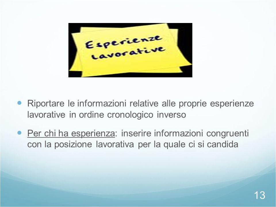 25/09/12 Riportare le informazioni relative alle proprie esperienze lavorative in ordine cronologico inverso.
