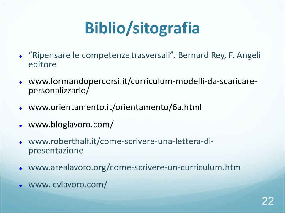 25/09/12 Biblio/sitografia. Ripensare le competenze trasversali . Bernard Rey, F. Angeli editore.