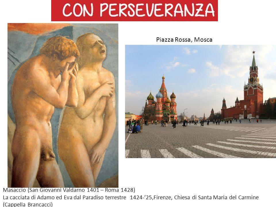 Piazza Rossa, Mosca Masaccio (San Giovanni Valdarno 1401 – Roma 1428)