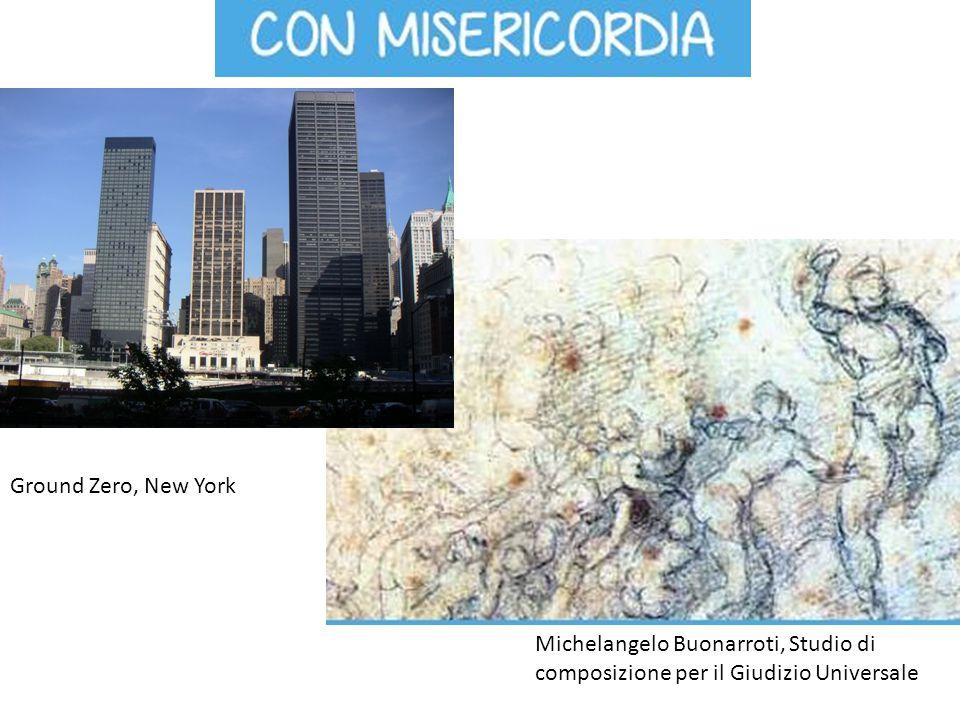 Ground Zero, New York Michelangelo Buonarroti, Studio di composizione per il Giudizio Universale
