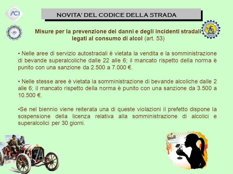 Misure per la prevenzione dei danni e degli incidenti stradali legati al consumo di alcol (art. 53)