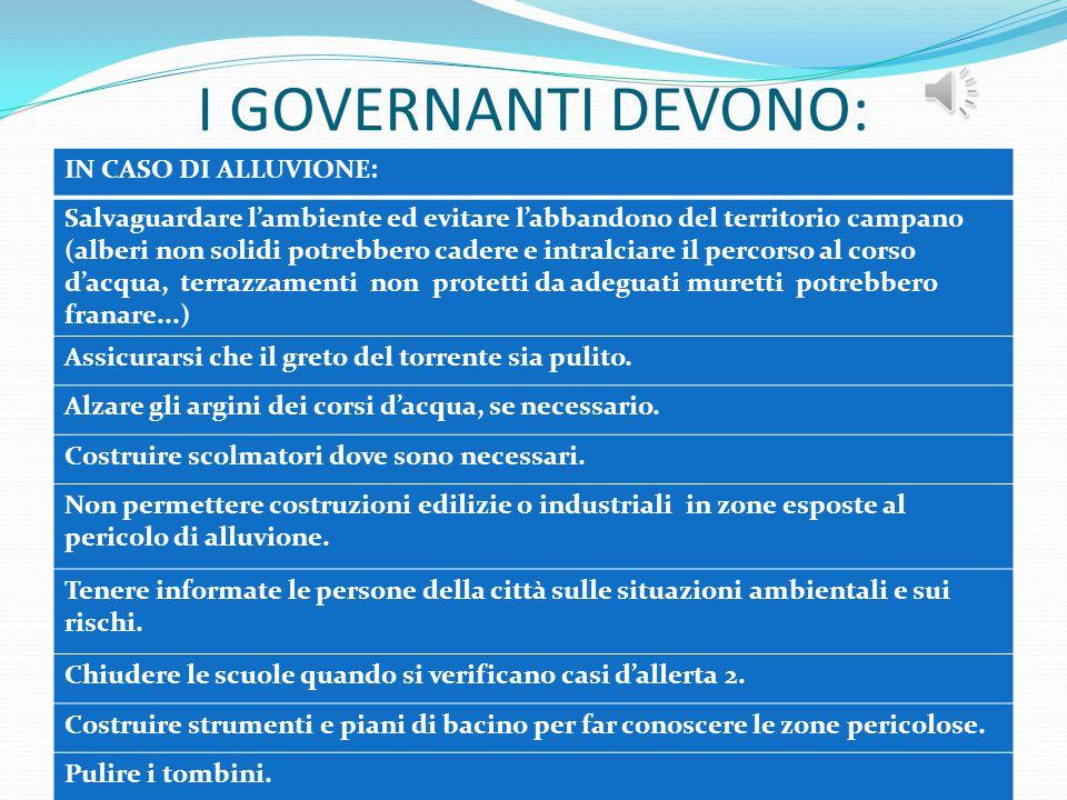 I GOVERNANTI DEVONO: IN CASO DI ALLUVIONE: