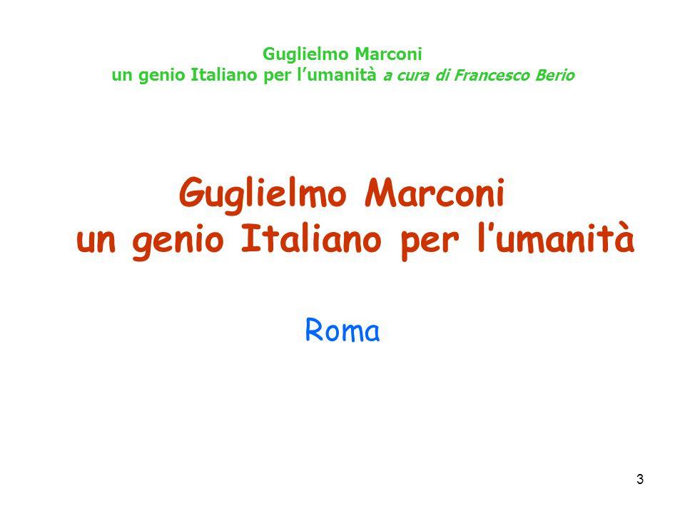 Guglielmo Marconi un genio Italiano per l'umanità